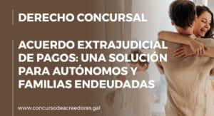 El acuerdo extrajudicial de pagos: una solución para autónomos y familias endeudadas