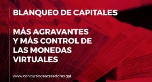 Novedades en el delito de blanqueo de capitales: más agravantes y más control de las monedas virtuales